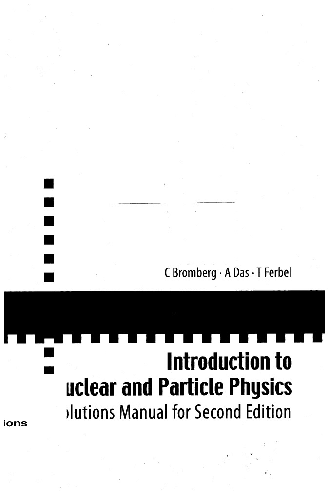 C. Bromberg, A Das, T Ferbel-Introduction to Nuclear and