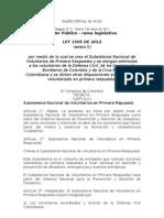 Ley 1505 (05 de Enero de 2012) Subsistema Nac de Voluntarios de 1a Respuesta y Otorga Estimulos a Los Voluntarios