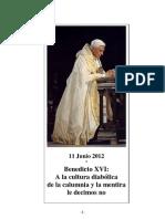 Benedicto XVI. A la cultura diabólica de la calumnia y la mentira le decimos no
