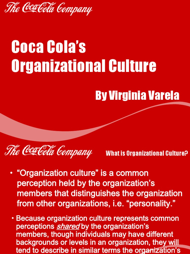 coca cola organizational behaviour The coca-cola company's organizational structure consists of a board of directors, elected by the shareholders, that has final decision-making power in the running of the company members of senior.