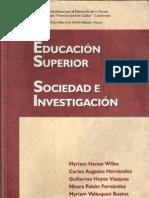 Educaci+¦n Superior Sociedad e Investigaci+¦n_Nuevas relaciones entre la Universidad, el Estado y la Sociedad_DrCarlos Hernandez