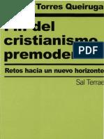 Andres Torres Queiruga - Fin Del Cristianismo Premoderno
