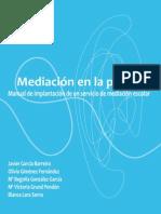 MEDIACIÓN EN LA PRÁCTICA, manual de implantación de un servicio de mediación escolar