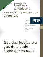 Os combustíveis gasosos, líquidos e sólidosg