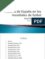 David Sánchez Marín - Historia de españa en los mudiales de futbol