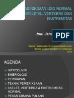 FK UNS OBGIN USG 1g. Pemeriksaan USG Normal Sistem Skeletal, Vertebra dan Ekstremitas, JJE 20120609
