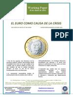 EL EURO COMO CAUSA DE LA CRISIS (Es) THE EURO AS CAUSE OF THE CRISIS (Es) EUROA KRISIALDIAREN JATORRI GISA (Es)