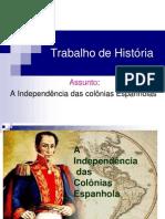 A Independência das Colônias Espanhola  The End