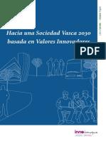 Hacia una Sociedad Vasca 2030 basada en Valores Innovadores (Es)/ Towards a Basque Society 2030 based on innovative values (Spanish)/ 2030eko euskal gizarte bateruntz, berrikuntzan oinarrituta (Es)