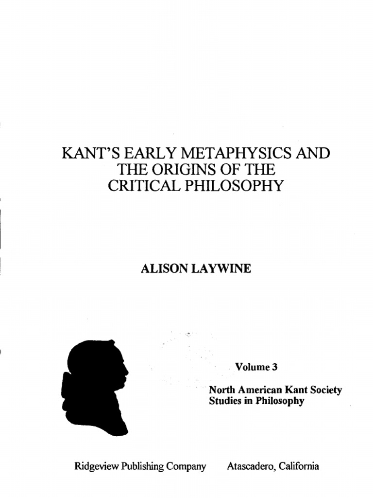 Alison Laywine - Kants Early Metaphysics and the Origins of the Critical  Philosophy | Immanuel Kant | Reason