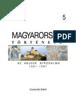 Magyarorszag Tortenete 05 Az Anjouk Birodalma 1301-1387