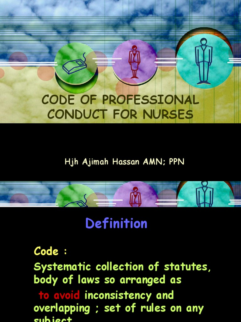 code of professional conduct for nurses The code of professional conduct consists of the rules and principles which govern veterinary nurses in the exercise of their profession in order that a proper standard of conduct shall be maintained, the council may.