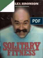 Bronson Solitary Fitness