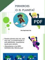 Mini-Superheroes Salvando El Planeta!