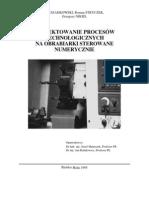 Projektowanie procesów na obrabiarki sterowane numerycznie - Szadkowski, Stryczek, Nikiel