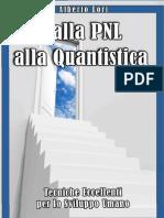 Dalla PNL Alla Quantistica - Tecniche Eccellenti Per Lo Sviluppo Umano