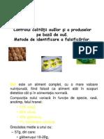 Controlul calităţii ouălor şi a produselor pe bază de ouă. Metode de identificare a falsificărilor