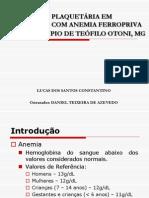 AVALIAÇÃO PLAQUETÁRIA EM PACIENTES COM ANEMIA FERROPRIVA NO