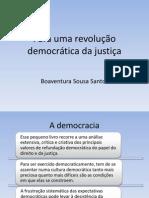 SCHÜTZ, Miúcha Velho. Para uma revolução democrática da justiça.