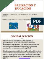 8globalizacinyeducacin-090702001505-phpapp02