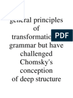 General Principles of Transformational Grammar but Have Challenged Chomsky
