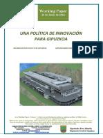 UNA POLITICA DE INNOVACION PARA GIPUZKOA (Es) AN INNOVATION POLICY FOR GIPUZKOA (Es) GIPUZKOARAKO BERRIKUNTZA POLITIKAZ (Eus)