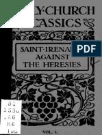 The Treatise of Irenaeus of Lugdunum (Lyons) AgainstThe Heresies; Vol 1 Books 1-3 (1916) Montgomery Hitchcock Summary