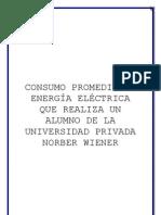 INVESTIGACION CONSUMO PROMEDIO DE ENERGIA ELÉCTRICA DE UNA CASA DE UN ALUMNO DE LA UNVIERSIDAD PRIVADA NORBET WIENER