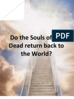 Do the Souls of the Dead Return Back to the World ?