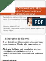 Aspectos do Desenvolvimento Motor Oral e da Alimentação em crianças com Síndrome de Down