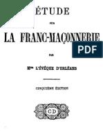 Eveque d'Orléans -- Etude sur la Franc Maconnerie