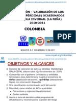 EVALUACIÓN – VALORACIÓN DE LOS DAÑOS (Y PÉRDIDAS) OCASIONADOS POR LA OLA INVERNAL (LA NIÑA)       2010-2011