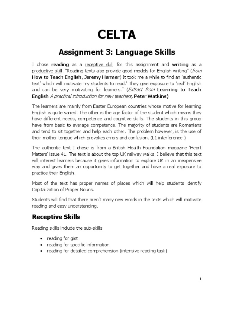 celta skills I think the language skills topic on the celta is incredibly useful as someone who rarely uses textbooks, i'm always searching for authentic reading and listening materials to use in class topic 3 on the celta gave me a solid overview of how to plan a receptive skills lesson, and the basics i learnt from.