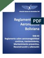 RAB_43_Reglamento Sobre Aeronavegabilidad Continua, Mantenimiento, Mantenimiento Preventivo, Reconstruccion y Alteracion (Bolivia)