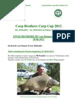 Zwischenbericht Donnerstagmittag Carp Brothers Carp Cup 2012_Palotas To