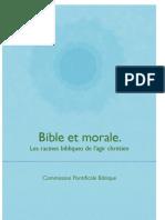 Bible et morale. Les racines bibliques de l'agir chrétien
