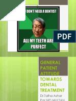 General patient attitude towards dental treatment
