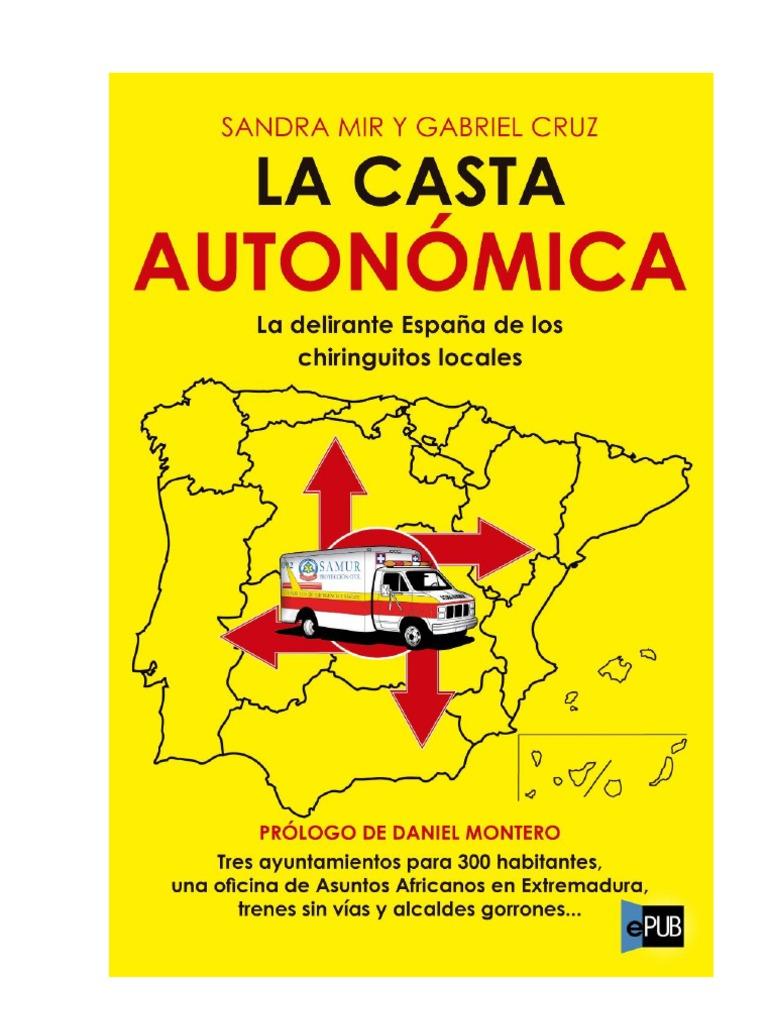03bb78b5a9 LA CASTA AUTONOMICA delirante España chiringuitos locales
