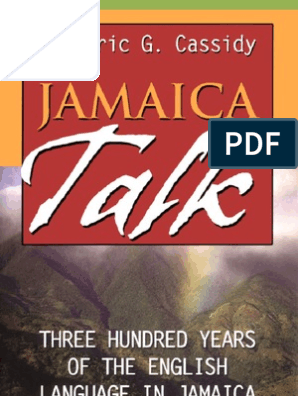 Frederic G  Cassidy - Jamaica Talk - Three Hundred Years of