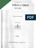 OSMANLI TARİH DEYİMLERİ VE TERİMLERİ SÖZLÜĞÜ  1. Cilt 1. Kısım Mehmet Zeki Pakalın Milli Eğitim Basımevi İstanbul 1971 II. Baskı