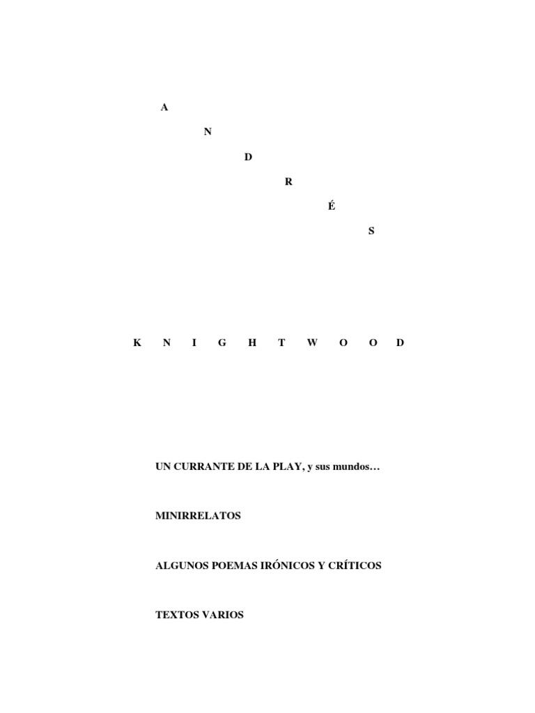 Andrés Knightwood - Un Currante de la Play, Minirrelatos...