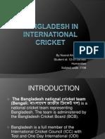 Presentation of Bangladesh in International Cricket