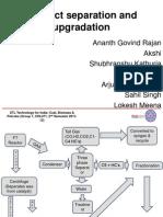 Process Separation and Upgradation