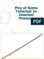 Pics of Some Tabarkat in Istanbol Museum