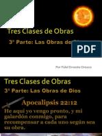 Tres Clases de Obras III -Las Obras de Dios -A