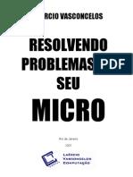 Resolvendo Problemas No Seu Micro - 2007 - Laercio Vasconcelos
