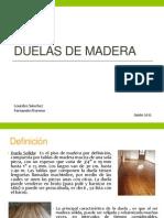 Duelas de Madera