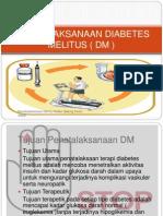 Penatalaksanaan Diabetes Melitus ( Dm )