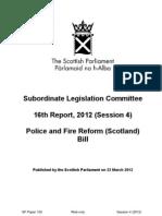 Subordinate Legislation Committee 16th Report, 2012 (Session 4) Police and Fire Reform (Scotland) Bill (683KB pdf).pdf
