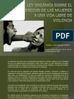 JOSE ALEJANDRO ARZOLA ISAAC - Ley Orgánica sobre el Derecho de las Mujeres a una Vida Libre de Violencia